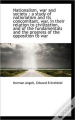 Nationalism, War And Society : A Study O