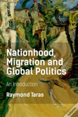Wook.pt - Nationhood Migration And Global Pol