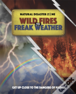 Natural Disaster Zone: Wildfires And Freak Weather