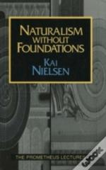 Naturalism Without Foundations