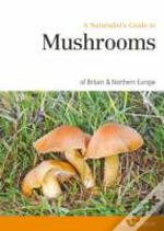 Naturalists Guide To Mushrooms Of Britai