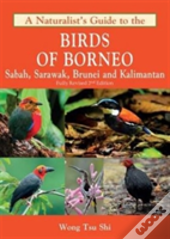 Naturalists Guide To The Birds Of Borneo