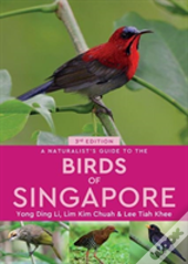 Naturalists Guide To The Birds Of Singap
