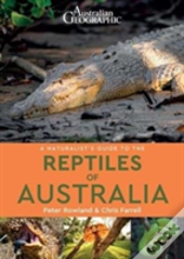 Naturalists Guide To The Reptiles Of Aus