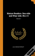Nature Readers. Sea-Side And Way-Side. No.1-4; Volume 1