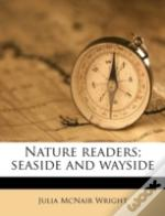 Nature Readers; Seaside And Wayside