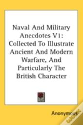 Naval And Military Anecdotes V1: Collect