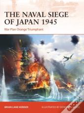 Naval Siege Of Japan 1945
