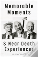 Near Death And Other Memorable Moments