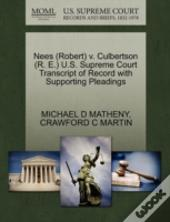 Nees (Robert) V. Culbertson (R. E.) U.S. Supreme Court Transcript Of Record With Supporting Pleadings