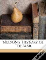 Nelson'S History Of The War