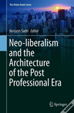Wook.pt - Neo-Liberalism And The Architecture Of The Post Professional Era