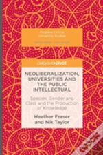 Neoliberalization, Universities And The Public Intellectual