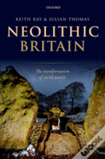 Neolithic Britain The Transformation Of