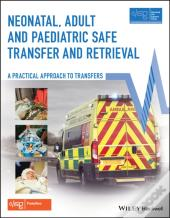 Neonatal, Adult And Paediatric Safe Transfer And Retrieval