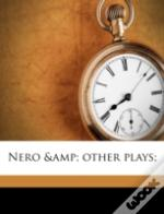Nero &Amp; Other Plays;