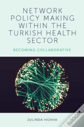 Network Policy-Making Within The Turkish Health Sector