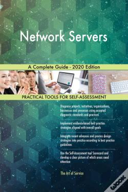 Wook.pt - Network Servers A Complete Guide - 2020 Edition