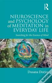 Neuroscience And Psychology Of Meditation In Everyday Life