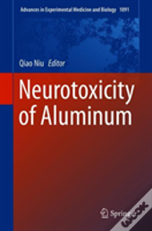 Neurotoxicity Of Aluminum