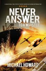 Never Answer To A Whistle