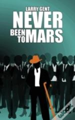 Never Been To Mars