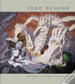 Wook.pt - Never Lasting Miracles: The Art Of Todd Schorr