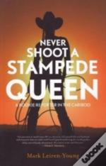 Never Shoot A Stampede Queen