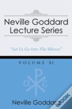 Neville Goddard Lecture Series, Volume Xi: (A Gnostic Audio Selection, Includes Free Access To Streaming Audio Book)