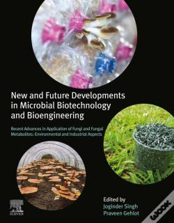 Wook.pt - New And Future Developments In Microbial Biotechnology And Bioengineering