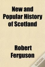 New And Popular History Of Scotland