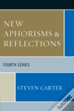 New Aphorisms & Reflections