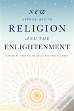 New Approaches To Religion And The Enlightenment