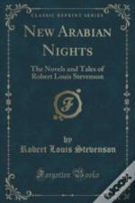 New Arabian Nights: The Novels And Tales Of Robert Louis Stevenson (Classic Reprint)