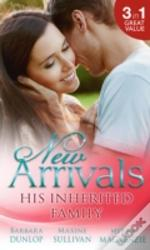 New Arrivals: His Inherited Family