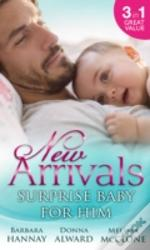 New Arrivals: Surprise Baby For Him