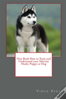 Wook.pt - New Book How To Train And Understand Your Siberian Husky Puppy Or Dog