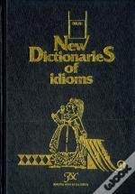 New Dictionaries Of Idioms - English