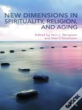 New Dimensions In Spirituality, Religion, And Aging