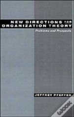 New Directions For Organization Theory