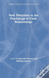 New Directions In The Psychology Of Close Relationships