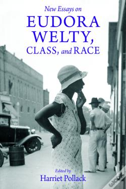 Wook.pt - New Essays On Eudora Welty, Class, And Race