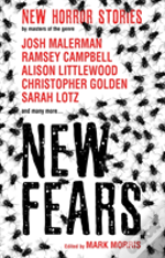 New Fears - Brand New Horror Stories By Masters Of The Macabre