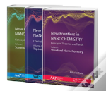 New Frontiers In Nanochemistry: Concepts, Theories, And Trends, 3-Volume Set