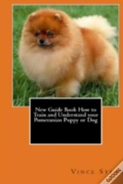 Wook.pt - New Guide Book How To Train And Understand Your Pomeranian Puppy Or Dog