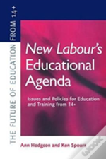 New Labour'S New Educational Agenda: Issues And Policies For Education And Training At 14+