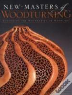 New Masters Of Woodturning