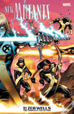 Wook.pt - New Mutants By Zeb Wells: The Complete Collection