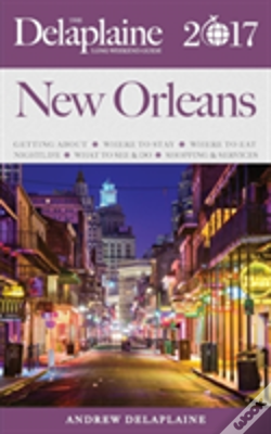Wook.pt - New Orleans - The Delaplaine 2017 Long Weekend Guide