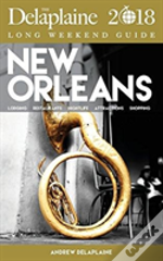 New Orleans - The Delaplaine 2018 Long Weekend Guide